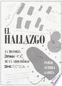 libro El Hallazgo: La Historia Ficticia De Un Arqueologo Real