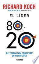 libro El Líder 80 20. Diez Formas Para Convertirte En Un Gran Líder