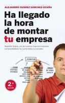 libro Ha Llegado La Hora De Montar Tu Empresa