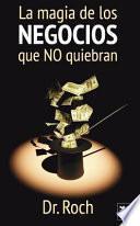 libro La Magia De Los Negocios Que No Quiebran