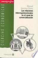 libro Las Relaciones Interorganizacionales En El Canal De Comercialización