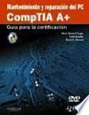 libro Mantenimiento Y Reparacion Del Pc / Comptia A+ Cert Guide