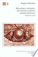 libro Mecanismo Y Elementos Del Sistema Económica Colonial Americano, Siglos Xvi-xviii