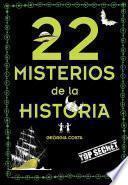 libro 22 Misterios Misteriosos De La Historia / 22 Mysterious Mysteries Of History