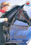 libro Bronco Charlie Y El Pony Express