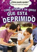 libro Cómo Ayudar A Un Amigo Que Está Deprimido (helping A Friend Who Is Depressed)