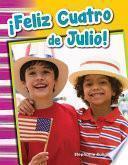 libro Feliz Cuatro De Julio! (happy Fourth Of July!) (spanish Version) (grade 1)
