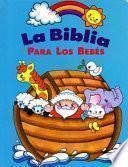 libro La Biblia Para Los Bebes (baby Bible Storybook   Spanish)