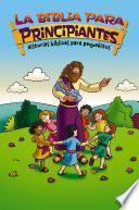 libro La Biblia Para Principiantes Historias Bíblicas Para Pequeñitos