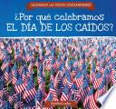libro ¿por Qué Celebramos El Día De Los Caídos? (why Do We Celebrate Memorial Day?)