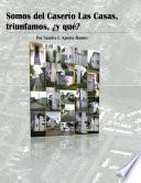 libro Somos Del Caserío Las Casas, Triunfamos, ¿y Qué?
