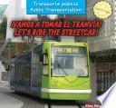 libro ¡vamos A Tomar El Tranvía! / Let S Ride The Streetcar!