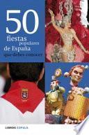 libro 50 Fiestas Populares De España Que Debes Conocer