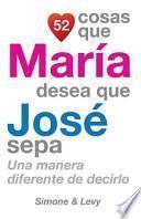 libro 52 Cosas Que María Desea Que José Sepa