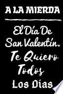 libro A La Mierda El Día De San Valentín. Te Quiero Todos Los Días