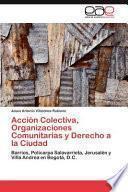 libro Acción Colectiva, Organizaciones Comunitarias Y Derecho A La Ciudad