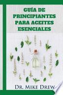 libro Aceites Esenciales Para Principiantes