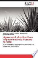 libro Agave Azul, Distribución E Impacto Sobre La Frontera Forestal