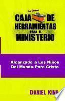 libro Alcanzando Los Ninos Del Mundo Para Cristo