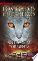 libro Antes De La Tormenta (los Gatos Guerreros | Los Cuatro Clanes 4)