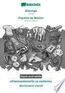 Babadada Black-and-white, Xitsonga – Español De México, Xihlamuselamarito Xa Swifaniso – Diccionario Visual