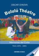 libro Bululú Théatre. Memorias Del Exilio (parís 1978   1981)
