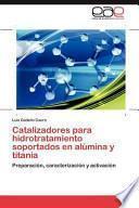 libro Catalizadores Para Hidrotratamiento Soportados En Alúmina Y Titania