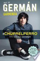 libro #chupaelperro   Y Uno Que Otro Consejo Para Que No Te Pase Lo Que A Un Amigo