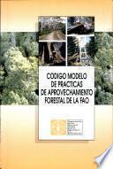 libro Código Modelo De Prácticas De Aprovechamiento Forestal De La Fao
