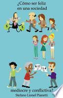 libro ¿cómo Ser Feliz En Una Sociedad Mediocre Y Conflictiva?