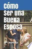 libro Cómo Ser Una Buena Esposa