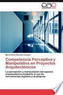 libro Competencia Perceptiva Y Manipulativa En Proyectos Arquitectónicos