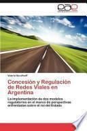 libro Concesión Y Regulación De Redes Viales En Argentin