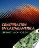 libro Conspiracion En Latinoamerica