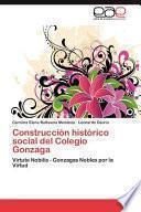 libro Construcción Histórico Social Del Colegio Gonzag