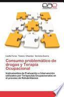 libro Consumo Problemático De Drogas Y Terapia Ocupacional