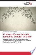 libro Contruccion Social De La Identidad Cultural En Chile