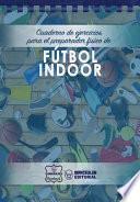 libro Cuaderno De Ejercicios Para El Preparador Fsico De Ftbol Indoor