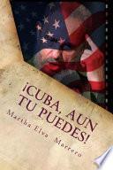 libro Cuba, Aun Tu Puedes