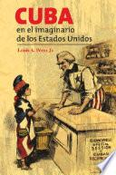 libro Cuba En El Imaginario De Los Estados Unidos