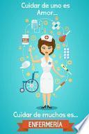 libro Cuidar De Uno Es Amor... Cuidar De Muchos Es Enfermería