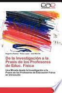 De La Investigación A La Praxis De Los Profesores De Educ. Físic