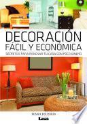 Decoración Fácil Y Económica .secretos Para Renovar Tu Casa Con Poco Dinero.