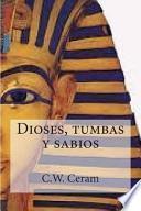 libro Dioses, Tumbas Y Sabios