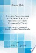 libro Discurso Pronunciado Por El Dr. Pedro S. Alcácer, Ministro De Gobierno É Instrucción Pública