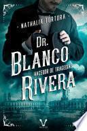 libro Doctor Blanco Rivera: Hacedor De Tragedias