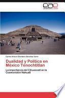 libro Dualidad Y Política En México Tenochtitlan