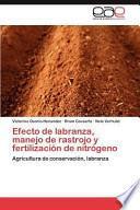 libro Efecto De Labranza, Manejo De Rastrojo Y Fertilización De Nitrógeno