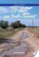 libro El Chico Que Tanto Camina