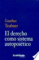 libro El Derecho Como Sistema Autopoiético
